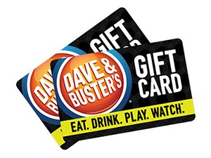 A Dave and Buster's gift card