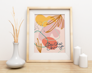 Be the Change print by Senn and Sons